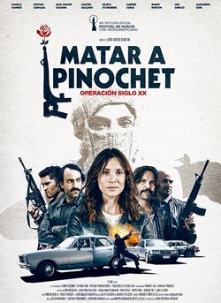 MATAR A PINOCHET (2019)